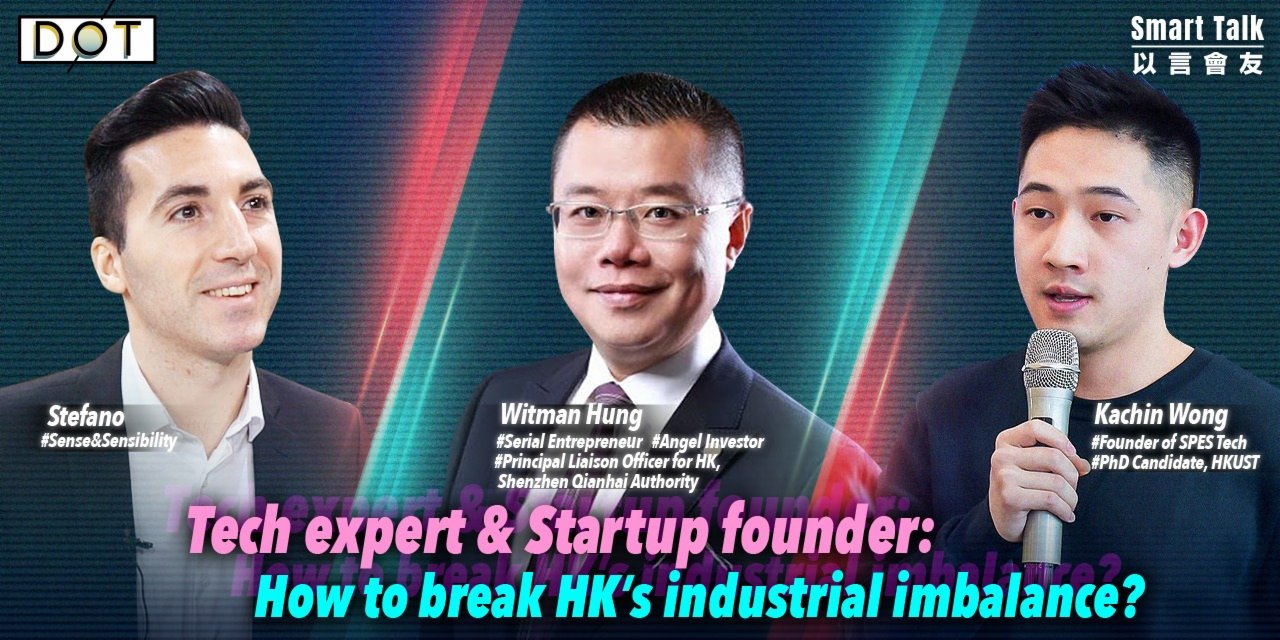 Smart Talk|Tech expert & startup founder: How to break HK's industrial imbalance?